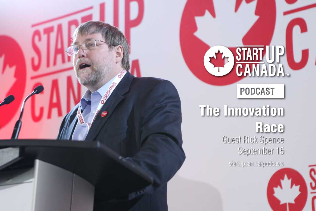 Startup Canada Podcast Rick Spence