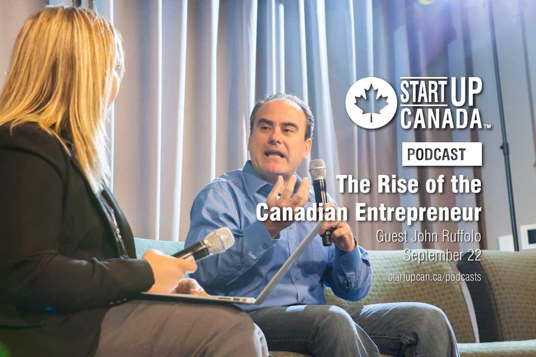 Startup Canada Podcast John Ruffolo