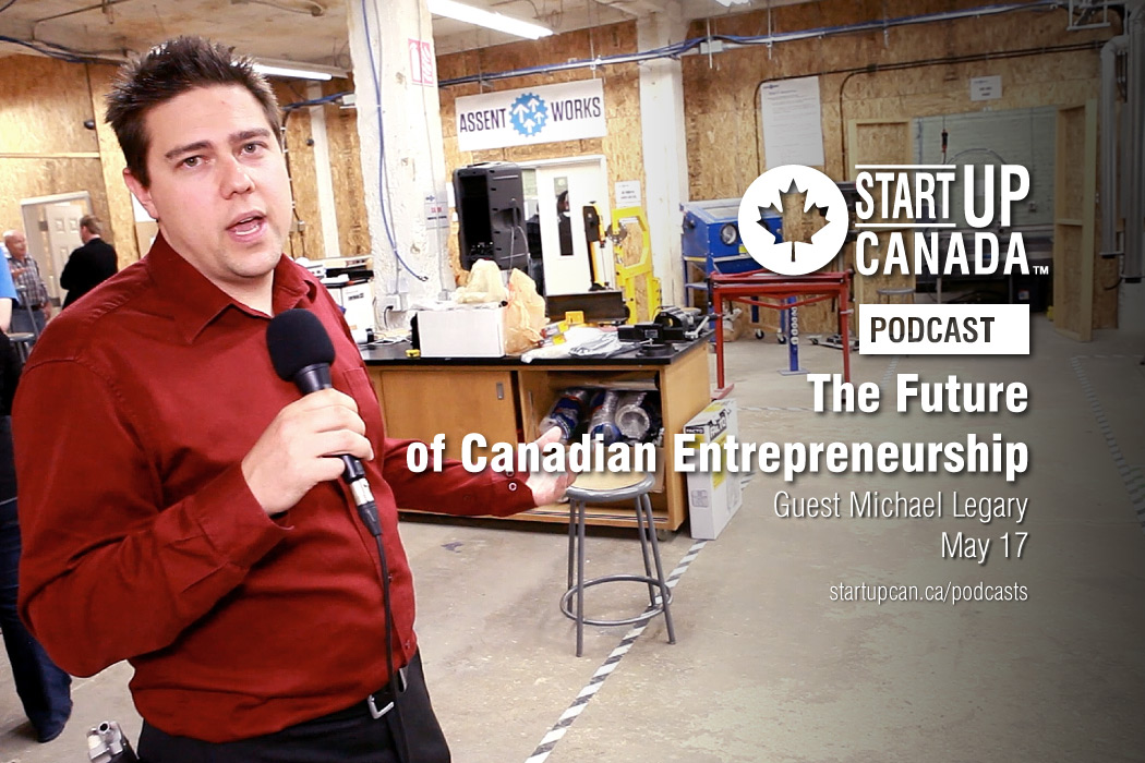 Startup Canada Podcast Michael Legary
