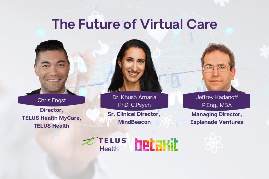 BetaKit Live: The future of virtual care