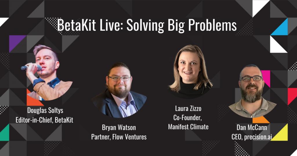 BetaKit Live: Solving Big Problems